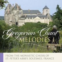 GREGORIAN CHANT MELODIES VOLUME I by Solesmes Monastic Choir of the Abbey