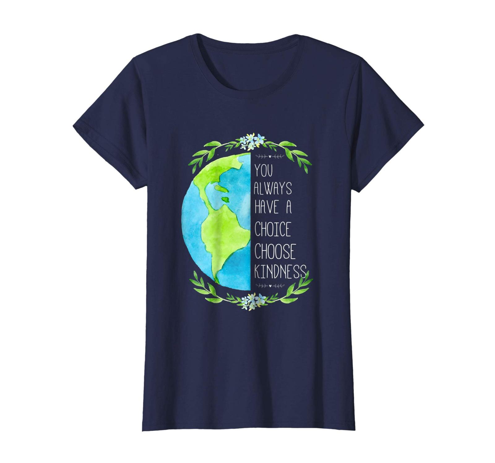 Funny Tee - You Always Have a Choice Choose Kindness T-shirt Wowen