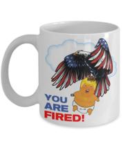 You Are Fired Baby Trump USA Eagle Coffee Mug - $15.83+