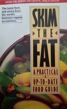Skim The Fat A Practical And Up-To-Date Food Guide - $5.89