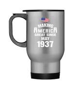Make America Great Since May 1937 81st Birthday Travel Mug - $21.99