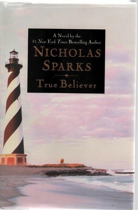True Believer - Nicholas Sparks - HC - 2005  - Warner Books - 0-446-53243-6.