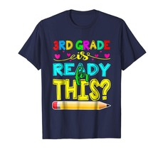 Teacher Style - 3rd Grade is Ready For This - First Day Of 3rd Grade T-s... - $19.95+