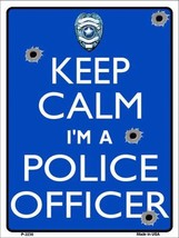 "Keep Calm I'm A Police Officer Humor 9"" x 12"" Metal Novelty Parking Sign - $9.95"