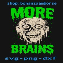 More-Brains Svg png dxf  - $1.99