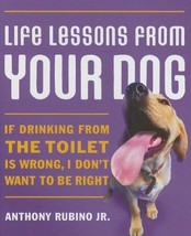 Life Lessons from Your Dog :   Anthony Rubino  - New @ZB - $7.99