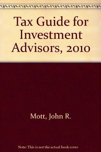 Tax Guide for Investment Advisors, 2010 [Paperback] Mott, John R.