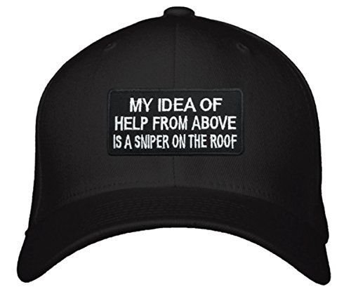 My Idea Of Help From Above Is A Sniper On The Roof Hat - Adjustable Mens Black -