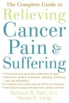The Complete Guide to Relieving Cancer Pain and Suffering [Paperback] Pa... - $18.75
