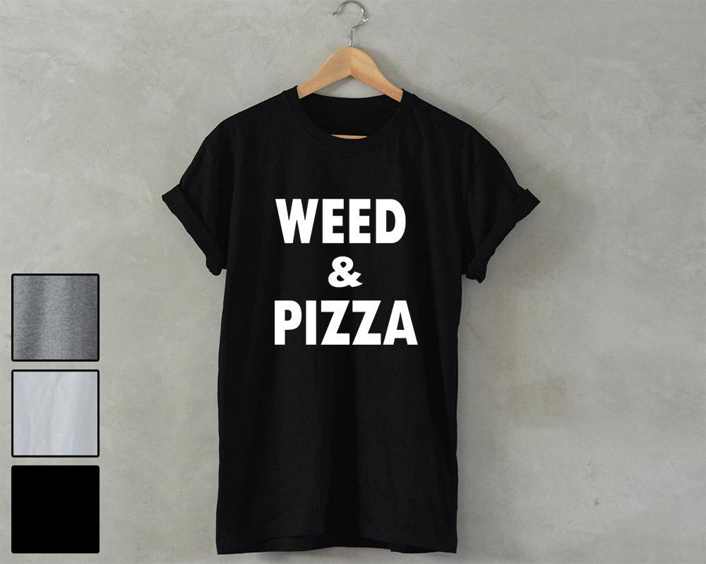 Weed and Pizza T-Shirt unisex Marijuana stoner kush dope thc Marijuana cannabis