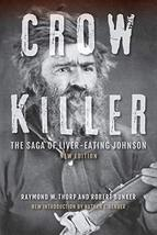 Crow Killer, New Edition: The Saga of Liver-Eating Johnson [Paperback] T... - $7.50