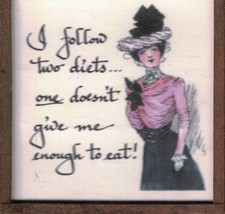I Follow 2 Diets...1 Doesn't Give Me...Harvey Wallhangers Sassy Ladies M... - $4.99