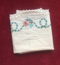 Vintage 30s Embroidered Floral Pillowcase with crocheted edge