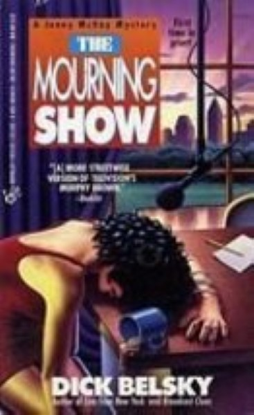 Mourning Show:  a Jenny McKay Mystery by Belsky, Dick