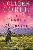 A Heart's Betrayal (A Journey of the Heart) Coble, Colleen - $19.99