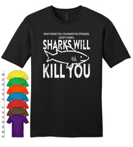 Sharks Will Kill You Mens Gildan T-Shirt New - $19.50