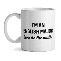 I'M An English Major You Do The Math! University Study Geek - Mad Over Mugs - In - $19.55