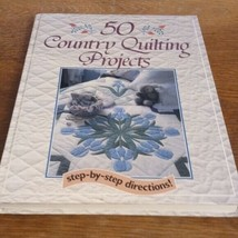 50 Country Quilting Projects Hardback Book - Step By Step Directions - $11.88