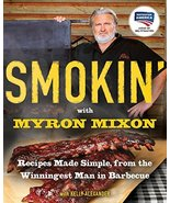 Smokin' with Myron Mixon: Recipes Made Simple, from the Winningest Man i... - $7.22