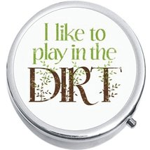 I Like To Play In The Dirt Medicine Vitamin Compact Pill Box - $9.78