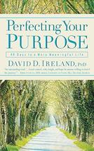 Perfecting Your Purpose: 40 Days to a More Meaningful Life [Paperback] Ireland P image 2
