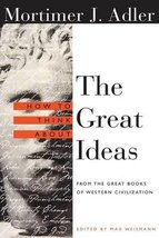 How to Think About the Great Ideas: From the Great Books of Western Civi... - $36.00