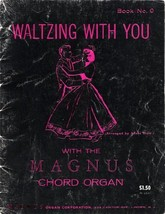 Waltzing With You with the Magnus Chord Organ [Paperback] [Jan 01, 1959] Scott,