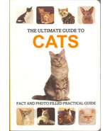The Ultimate Guide to Cats :  Breeds, Care, Training - New Softcover @ZB - $8.95
