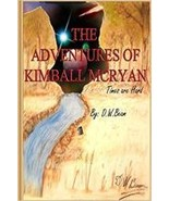 The Adventures of Kimball McRyan: Times are Hard Vol. 1 By DW Beam - $12.95