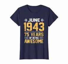 Brother Shirts - Legends Born In JUNE 1943 75 Yrs Years Old Being Awesome Wowen image 3