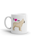 I love my French Bulldog coffee tea ceramic mug gift, French Bulldog mom... - $16.99