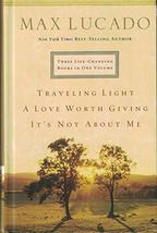 Three Life-Changing Books in One Volume: Traveling Light / A Love Worth Giving / image 2