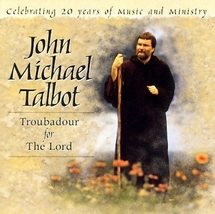 TROUBADOUR FOR THE LORD by John Michael Talbot