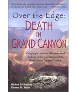 Over the Edge: Death in Grand Canyon Michael P. Ghiglieri and Thomas M. ... - $8.99