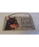 A House Is Not A Home Without A Doberman Wooden Dog Wall Sign - $14.85