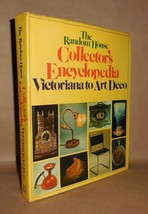 RANDOM HOUSE COLLECTOR'S ENCYCLOPEDIA, VICTORIANA TO ART DECO - 1st Editon - $34.65