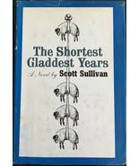 The Shortest Gladdest Years Scott Sullivan HC 1962 - £11.32 GBP