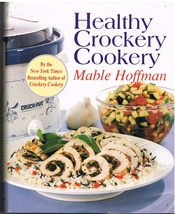 Healthy Crockery Cookery by Mable Hoffman Hardbound Cookbook - $11.00