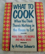 What To Cook When You Think There's Nothing in the House To Eat - Arthur... - $12.99