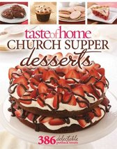 Taste of Home Church Supper Desserts: 386 Delectable Treats [Paperback] ... - $10.50