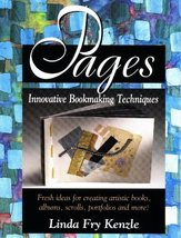 Pages: Innovative Book Making Techniques Kenzle, Linda Fry - $5.36