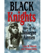 Black Knights: The Story of the Tuskegee Airmen, by Lynn Homan and Thoma... - $19.99