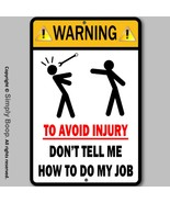 """Man Cave Garage Warning Sign Don't Tell Me How To Do My Job Aluminum 8""""x... - $15.83"""