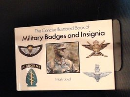 The Concise Illustrated Book of Military Badges and Insignia Lloyd, Mark - $3.71