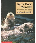 Sea Otter Rescue - The Aftermath of An Oil Spill [Paperback] Smith, Roland - $3.27