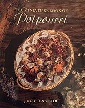 Potpourri and Pomanders: The Miniature Book of Potpourri Judy Taylor - $3.71