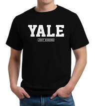Yale (Just Kidding) T-Shirt - $17.95