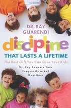Discipline That Lasts a Lifetime: The Best Gift You Can Give Your Kids [Paperbac image 1