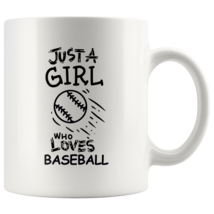 Just a Girl Who Loves Baseball 11oz Ceramic Coffee Mug Gift Black Text - $19.95