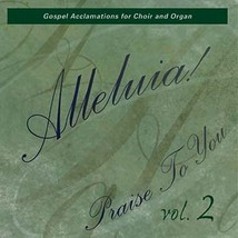 Alleluia! Praise to You, Vol. 2